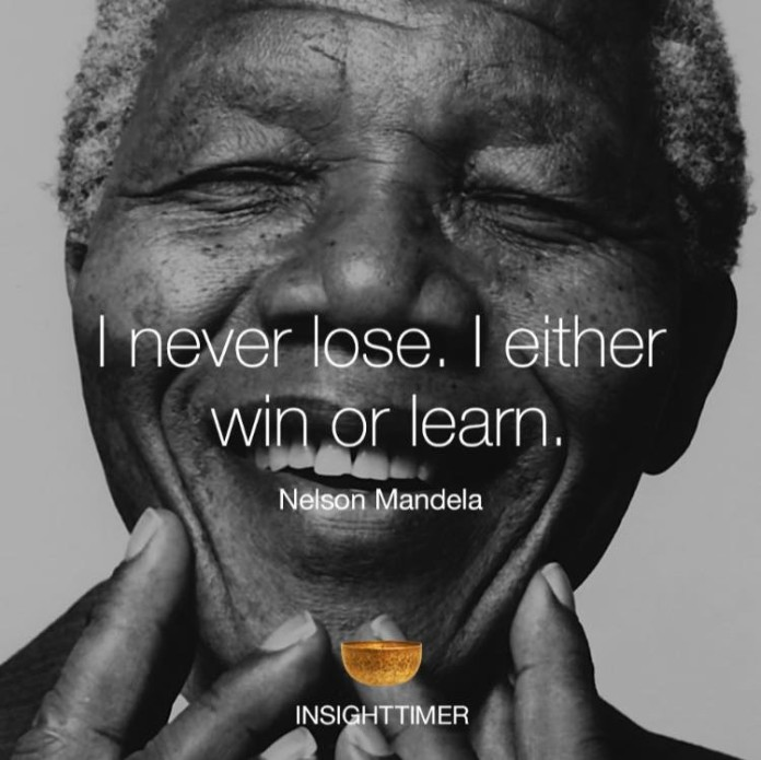 u0026quot i never lose  i either win or learn u0026quot  - nelson mandela  quote