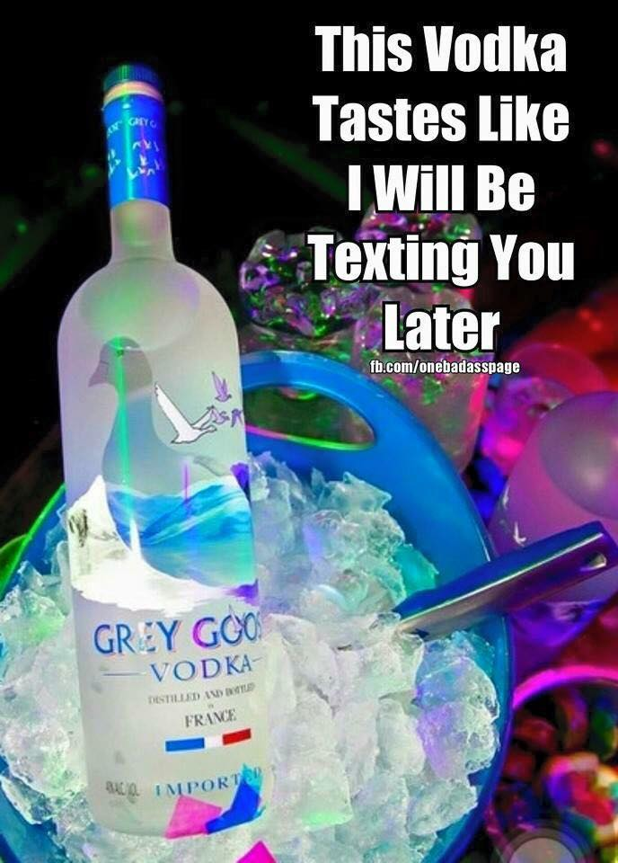 15319224_1353791864653678_5062917416341625872_n this vodka tastes like i will be texting you later funny drunk